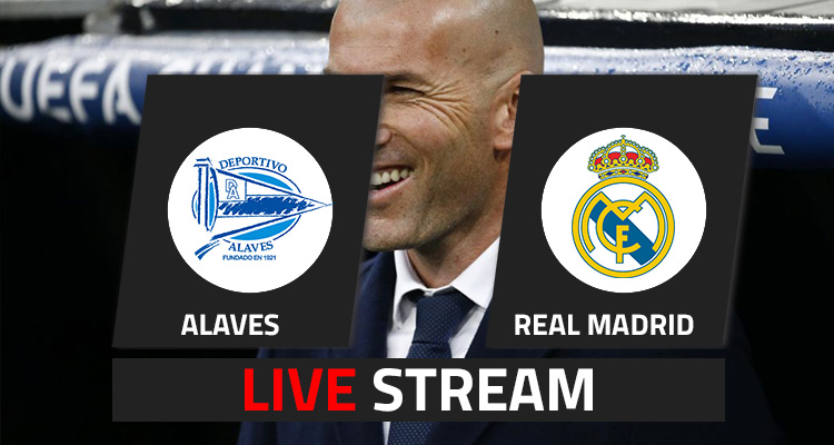 Alaves – Real Madrid Live Stream